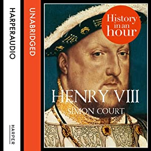 Henry VIII: History in an Hour Audiobook