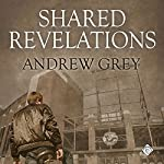 Shared Revelations | Andrew Grey