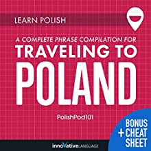 Learn Polish: A Complete Phrase Compilation for Traveling to Poland Audiobook by  Innovative Language Learning LLC Narrated by  PolishPod101.com