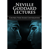 CONTROL YOUR INNER CONVERSATIONS - Neville Goddard Lectures