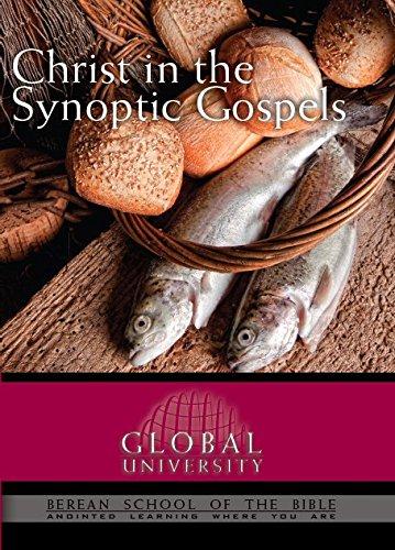 Christ in the Synoptic Gospels (Global University Berean School Of The Bible)