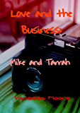 Love and The Business: Mike and Tarrah