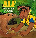 Alf: This Place Is a Zoo (Alf Storybooks, Series II)