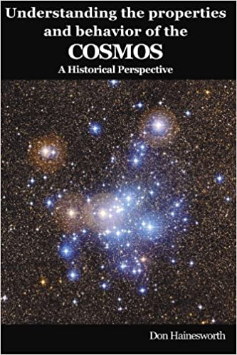Book Understanding the properties and behavior of the Cosmos: A Historical Perspective