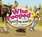 Who Pooped in the Northwoods?, Gary D. Robson, 1560374349