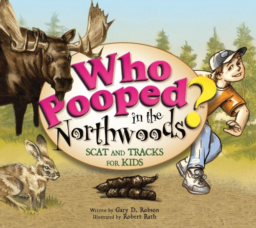 Download Who Pooped in the Northwoods? - Scat and Tracks for Kids PDF