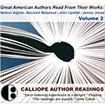 Great American Authors Read from Their Works, Volume 2 |  Calliope Author Readings,Nelson Algren,James Jones,John Updike,Bernard Malamud