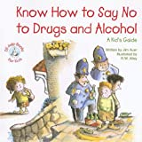 Know How to Say No to Drugs and Alcohol: A Kid's Guide (Elf-Help Books for Kids)