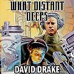 What Distant Deeps: RCN Series, Book 8 | David Drake