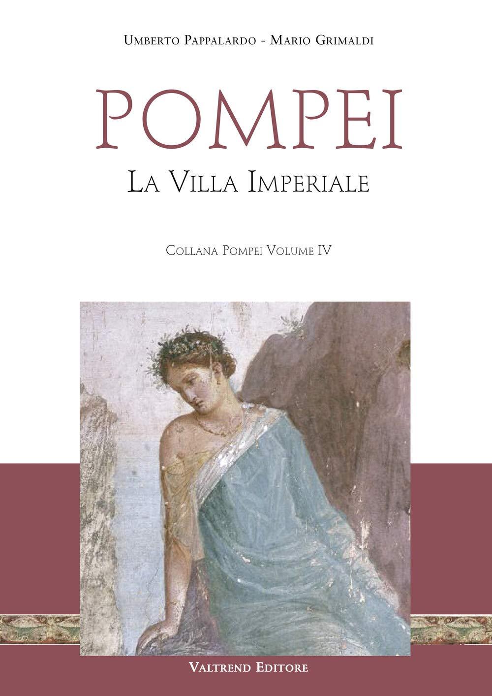 Pompei. La villa imperiale. Con Contenuto digitale per download e accesso on line
