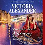 The Lady Travelers Guide to Larceny with a Dashing Stranger: With Bonus Story