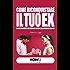 COME RICONQUISTARE IL TUO EX: guida operativa per tornare insieme alla persona che ami (HOW2 Edizioni Vol. 7)