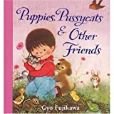 Puppies, Pussycats and Other Friends, Gyo Fujikawa, 1559870001