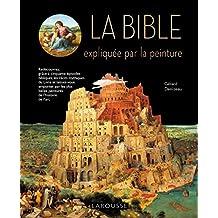 BIBLE EXPLIQUÉE PAR LA PEINTURE (LA)