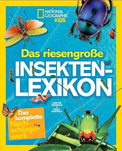 National Geographic KiDS: Das riesengroße Insekten-Lexikon