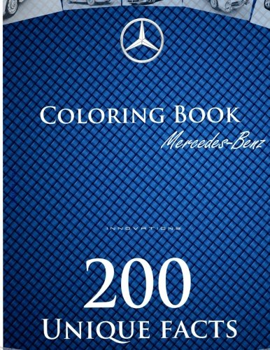 Mercedes-Benz coloring book: History and innovations of Mercedes-Benz coloring book, interesting facts (History and innovations coloring books) (Volume 1) by CreateSpace Independent Publishing Platform