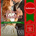 All He Wants for Christmas : A Regency Christmas Pact Novella | Jerrica Knight-Catania