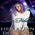 Her Alien Doctors: Captive Brides, Book 2 | Sara Fields