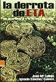 img - for DERROTA DE ETA DE LA PRIMERA A LA ULTIMA VICTIMA book / textbook / text book