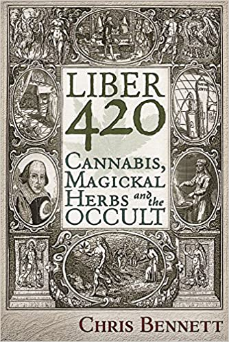 Liber 420 cannabis magickal herbs and the occult chris bennett liber 420 cannabis magickal herbs and the occult 1st edition fandeluxe Choice Image