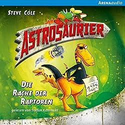 Die Rache der Raptoren (Astrosaurier 1)