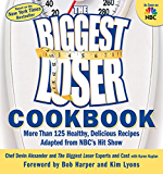 The Biggest Loser Cookbook:More Than 125 Healthy, Delicious Recipes Adapted from NBC's Hit Show