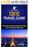 Tokyo Travel Guide: An Easy Guide to Exploring the Top Attractions, Food Places, Local Life, and Everything You Need to Know (Traveler Republic) (English Edition)