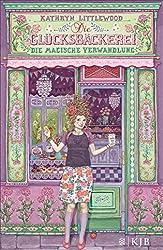 Die Glücksbäckerei – Die magische Verwandlung (German Edition)