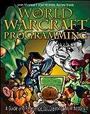 World of Warcraft Programming, Bryan McLemore and Matthew Orlando, 0470229810