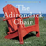 The Adirondack Chair: A Celebration of a Summer Classic