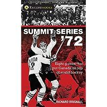 Summit Series '72: Eight games that put Canada on top of world hockey (Lorimer Recordbooks)