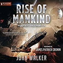 Rise of Mankind: Publisher's Pack 3 Audiobook by John Walker Narrated by James Patrick Cronin