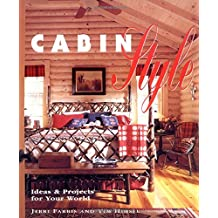 Cabin Style: Ideas & Projects for Your World
