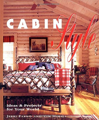 Read Online Cabin Style: Ideas and Projects for Your World pdf epub