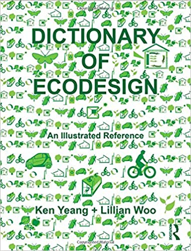 ken yeang s dictionary of ecodesign an illustrated reference pdf