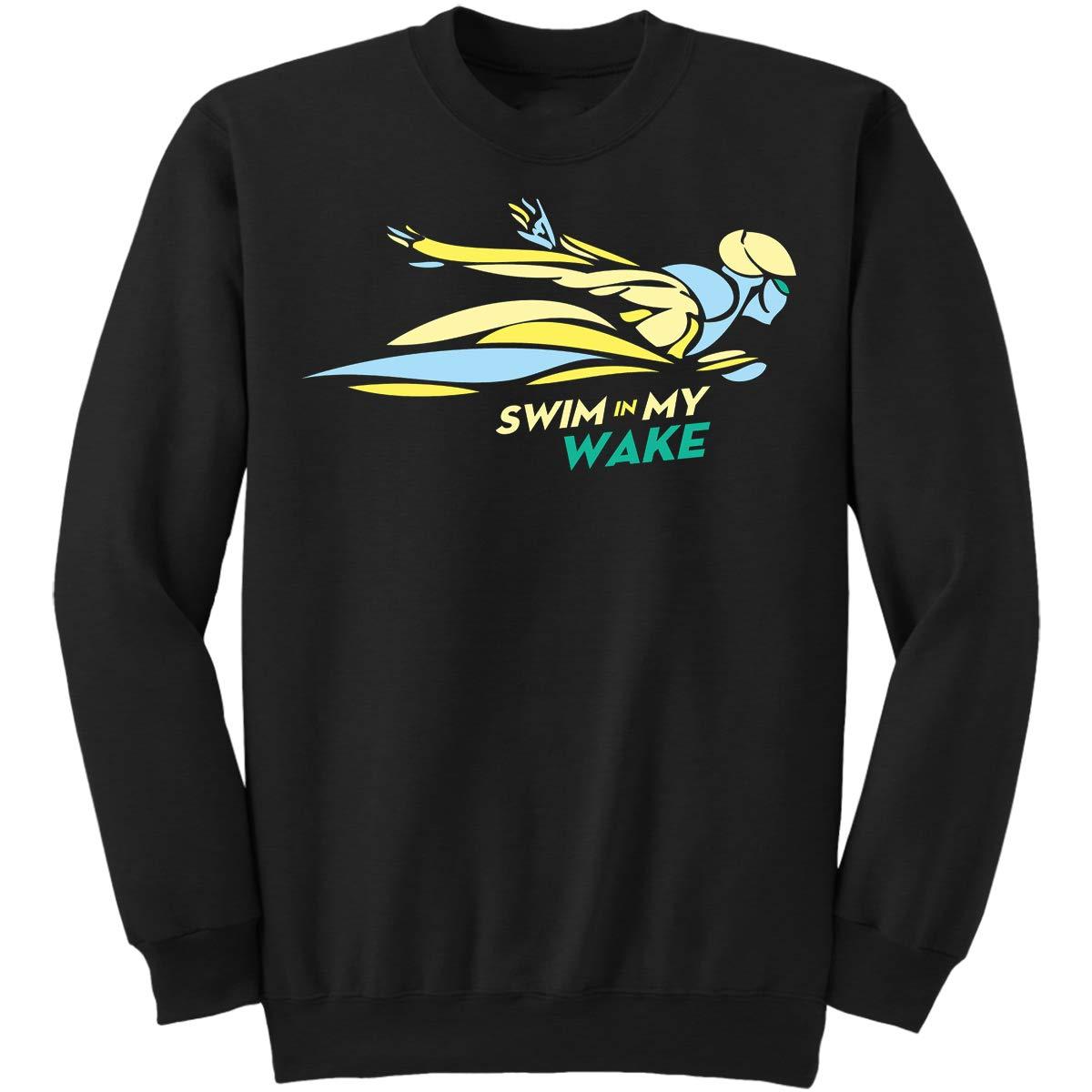 Swim in My Wake Funny Swimming Sweatshirt