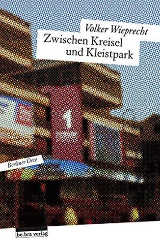 Zwischen Kreisel und Kleistpark (Berliner Orte)