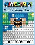 Minecraft Mathe Ausmalbuch: Inoffizielles Minecraft Buch, Alter: 6-10 Jahre, 1., 2., 3. und 4. Klasse, (malen, basteln, lustig, lachen, witzig, ... Ghast (Minecraft Mathe Ausmalbücher)