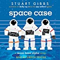 Space Case Audiobook by Stuart Gibbs Narrated by Gibson Frazier