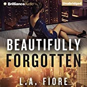 Beautifully Forgotten: Beautifully Damaged Series, Book 2 | L. A. Fiore