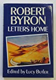 Robert Byron: Letters Home