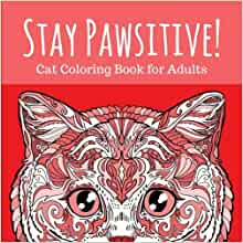Amazon.com: Stay Pawsitive: Cat Coloring Book for Adults ...