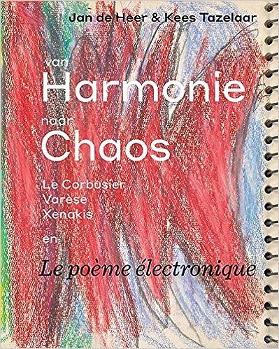 Amazoncom Van Harmonie Naar Chaos Le Corbusier Varèse