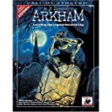 H.P. Lovecraft's Arkham: Unveiling the Legend-Haunted City (Call of Cthulhu roleplaying)