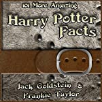 101 More Amazing Harry Potter Facts | Jack Goldstein,Frankie Taylor