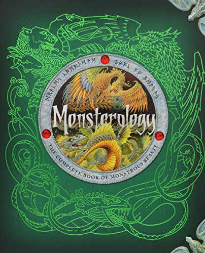 [Monsterology: The Complete Book of Monstrous Beasts] (Monster Encyclopedia)