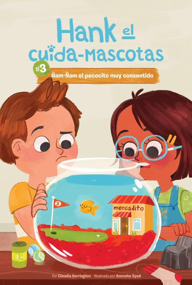 Ñam-Ñam el pececito muy consentido / Yum-Yum the Very Spoiled Fish (Hank el cuida-mascotas / Hank the Pet Sitter) (Spanish Edition) by Magic Wagon