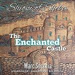 The Enchanted Castle: Shioni of Sheba, Book 1 | Marc Secchia