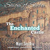 The Enchanted Castle: Shioni of Sheba, Book 1 | Marc Secchia