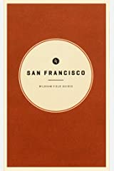 Wildsam Field Guides: San Francisco (American City Guide Series) Paperback
